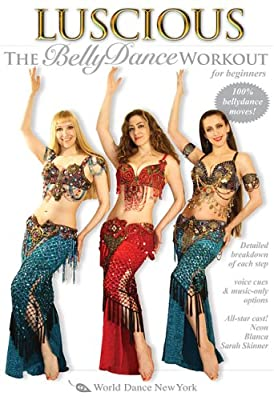 Luscious: The Belly Dance Workout for Beginners, with Neon, Blanca and Sarah Skinner - Beginner belly dance instruction and fitness classes; Dance fitness (ALL REGIONS OK) (NTSC) [DVD] from World Dance New York