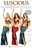 Best Workout Video For Beginners - Luscious: The Belly Dance Workout for Beginners, Review