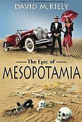 The Epic of Mesopotamia by David M. Kiely (2015-01-31)