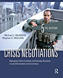Crisis Negotiations: Managing Critical Incidents and Hostage Situations in Law Enforcement and Corrections (English Edition)