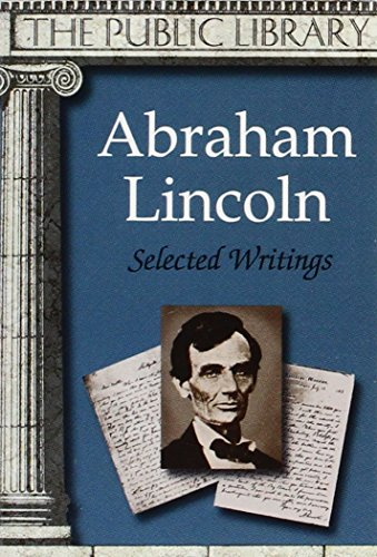 The Autobiography and Selected Writings of Abraham Lincoln (Of A Abraham Picture Lincoln Book)