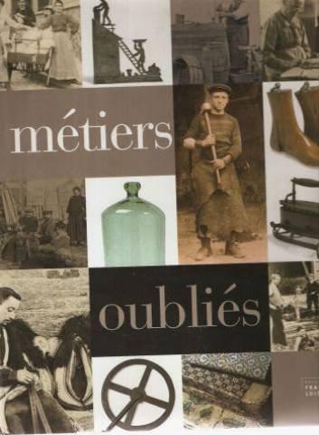 Métiers oubliés : Artisans de la forêt, bûcheron, scieur de long, charbonnier par Jacqueline Humbert