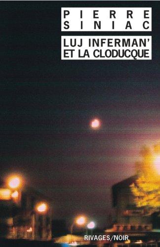 Luj Inferman' et La Cloducque