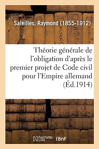 Étude sur la théorie générale de l'obligation d'après le premier projet de Code civil: pour l'Empire allemand. 2e édition