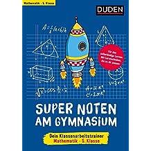 Super Noten am Gymnasium - Klassenarbeitstrainer Mathematik 5. Klasse