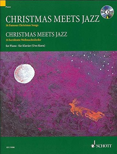 Christmas Meets Jazz: 16 berühmte Weihnachtslieder. Klavier. Ausgabe mit CD.