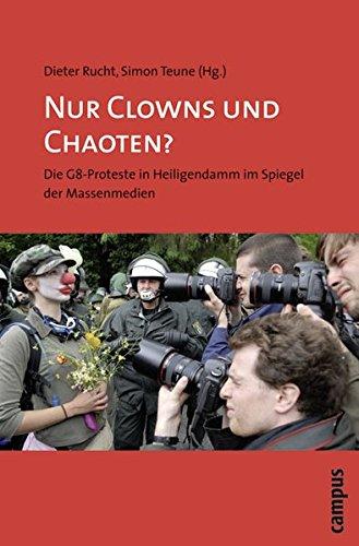 Nur Clowns und Chaoten?: Die G8-Proteste in Heiligendamm im Spiegel der Massenmedien