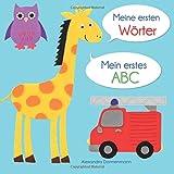 Meine ersten Wörter - Mein erstes ABC. Ab 18 Monaten. - Alexandra Dannenmann