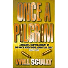 By Will Scully Once a Pilgrim [Paperback]