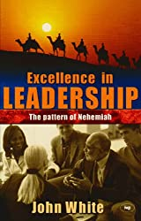 Excellence in leadership: The Pattern of Nehemiah