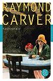 Kathedrale: Erzählungen (Fischer Klassik) - Raymond Carver