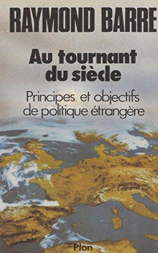 Au tournant du siècle: Principes et objectifs de politique étrangère