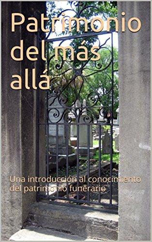 Descargar Libro Libro Patrimonio del más allá: Una introducción al conocimiento del patrimonio funerario de Patricia Ceci