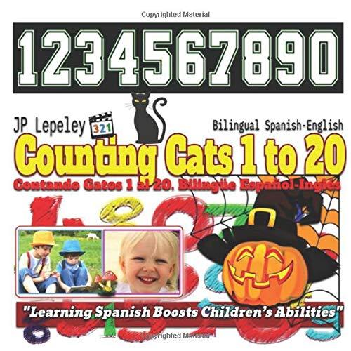 Counting Cats 1 to 20. Bilingual Spanish-English: Contando Gatos 1 al 20. Bilingüe Español-Inglés