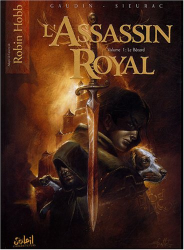 L'Assassin royal, Tome 1 : Le Bâtard