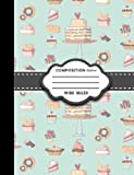 Composition Notebook: Wide Ruled: Composition Notebook For Kids, Journal Diary, Small Journal Notebook, Cute Baking Cover: Volume 22