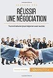 Réussir une négociation: Trucs et astuces pour négocier avec succès