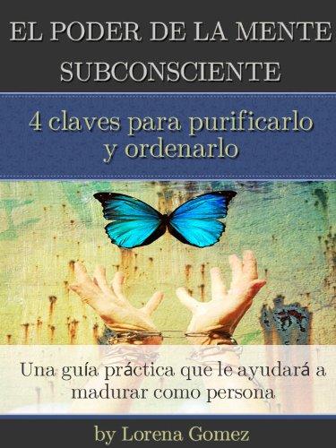 El poder de la mente Subconsciente por Lorena Gomez