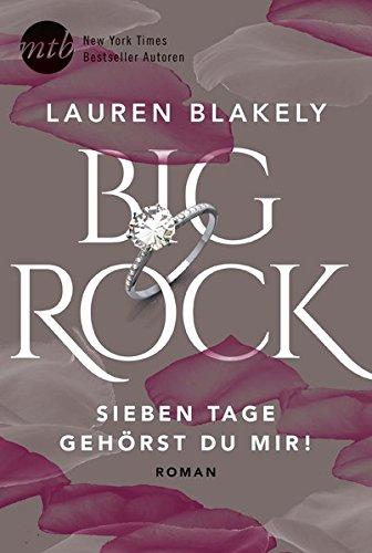 Buchseite und Rezensionen zu 'Big Rock - Sieben Tage gehörst du mir!' von Lauren Blakely