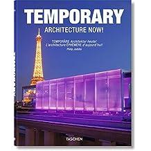 Temporary Architecture Now!/Temporare Architektur heute!: L'architecture Ephemere D'aujourd'hui!