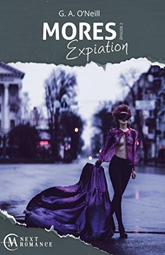 Mores Expiation - épisode 2 : Expiation par [O'Neill, G. A.]