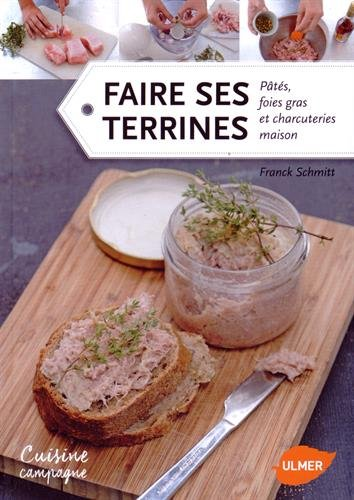 Faire ses terrines, pts, foies gras et charcuteries maison