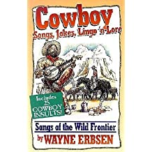 [(Cowboy Songs, Jokes, Lingo N' Lore: Songs of the Wild Frontier)] [Author: Wayne Erbsen] published on (September, 2011)