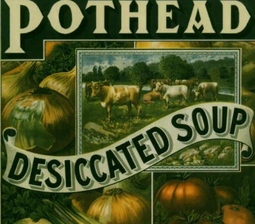 Pothead: Desiccated Soup (Audio CD)