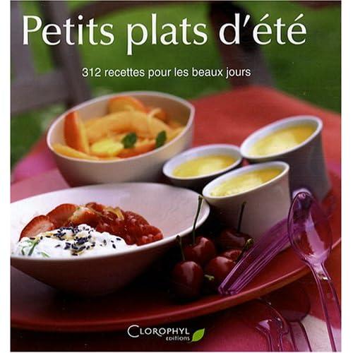 Petits plats d'été : 312 Recettes pour les beaux jours