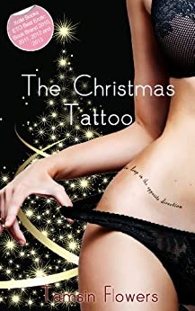The Christmas Tattoo: A Christmas Romance by [Flowers, Tamsin]