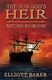 The Sun God's Heir (Return Book One) by Elliott Baker