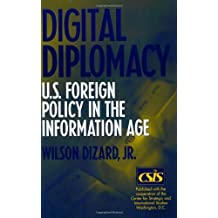 Digital Diplomacy: U.S. Foreign Policy in the Information Age