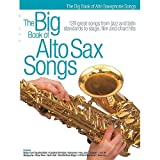 The Big Book Of Alto Sax Songs. Partitions pour Saxophone Alto