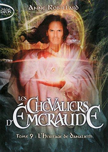 Les Chevaliers d'Emeraude - tome 9 L'héritage du Danalieth