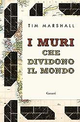 I muri che dividono il mondo (Italian Edition)