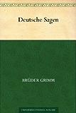 Deutsche Sagen (German Edition)