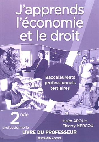 J'apprends l'économie et le droit 2de Bac Pro tertiaires : Livre du professeur