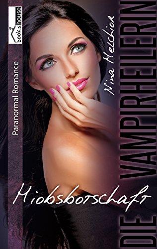 Buchseite und Rezensionen zu 'Hiobsbotschaft - Die Vampirheilerin 2' von Nina Melchior