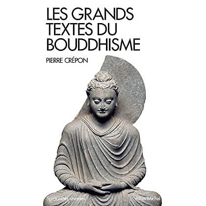 Les Grands Textes du bouddhisme (Spiritualités vivantes Poche t. 300)
