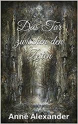 Das Tor zwischen den Zeiten (Romantik-Thriller, Unheimlich) (German Edition)