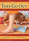 Toys Go Out: Being the Adventures of a Knowledgeable Stingray, a Toughy Little Buffalo, andSomeone Called Plastic