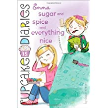 Emma Sugar and Spice and Everything Nice (Cupcake Diaries, Band 15)