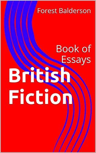 British Fiction: Book of Essays (English Edition) por Forest Balderson