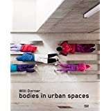 Willi dorner bodies in urban spaces /anglais/allemand