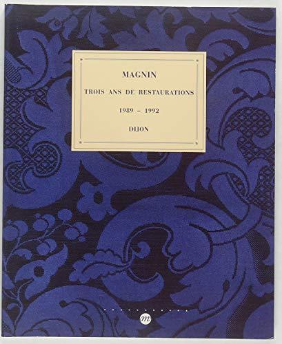 Musée national Magnin: Trois ans de restaurations, 1989-1992 : Hôtel Lantin, Dijon, 23 juin-18 octobre 1992 par Musée Magnin