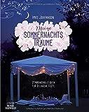 Meine Sommernachtsträume: Stimmungsvolle Ideen für gelungene Feste