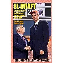 El Draft. Las claves de la elección de jugadores en la NBA (Biblioteca del basket Zona131 nº 12)