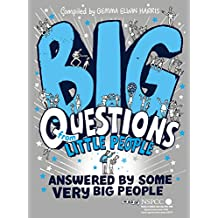 Big Questions From Little People Answered By Some Very Big People