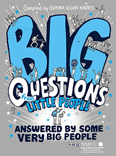 Big Questions From Little People. Answered By Some Very Big People