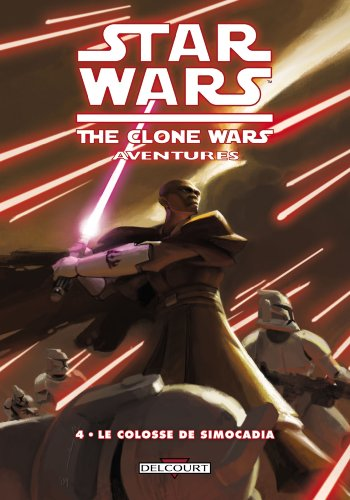 Star Wars - The Clone Wars Aventures T04 - Le colosse de Simocadia